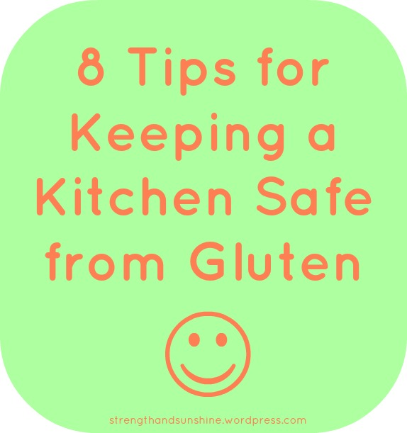 8 Tips for Keeping a Kitchen Safe from Gluten // Strength and Sunshine
