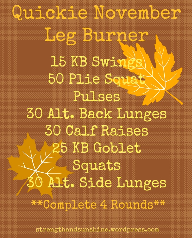 Quickie November Leg Burner