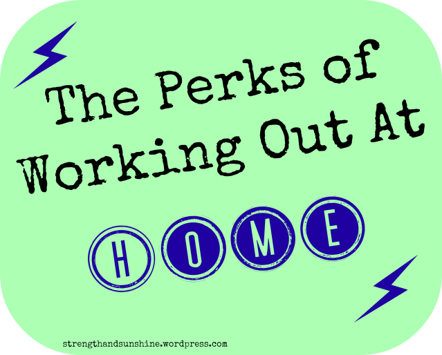 The Perks Of Working Out At Home
