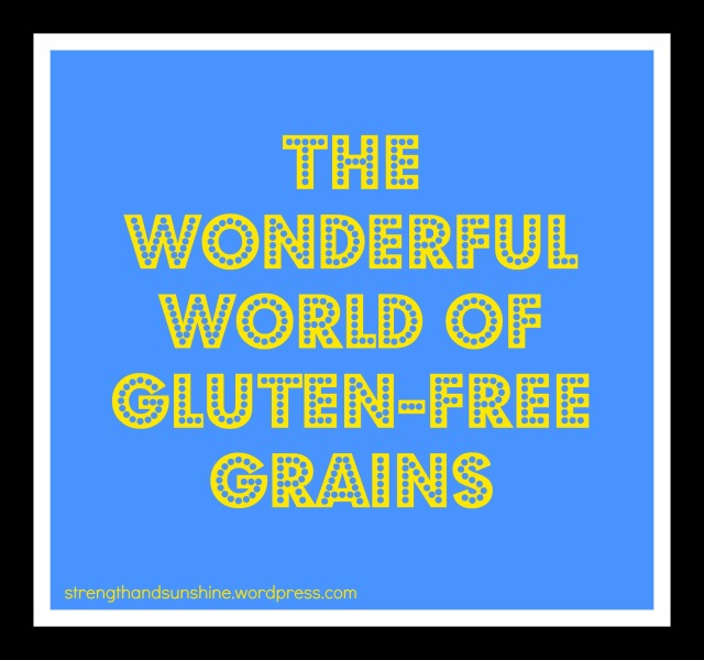 The Wonderful World Of Gluten-Free Grains