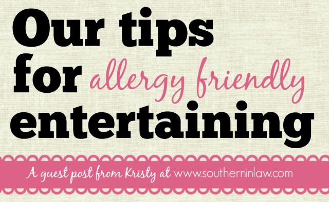 Our tips for allergy friendly entertaining
