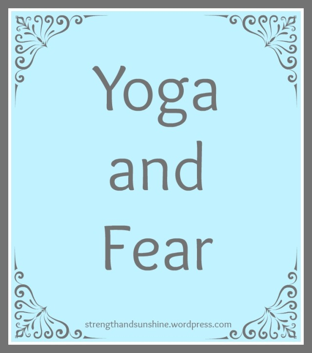 Yoga and Fear