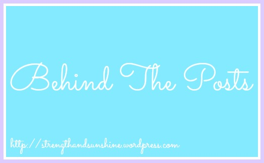 Behind The Posts | Strength and Sunshine