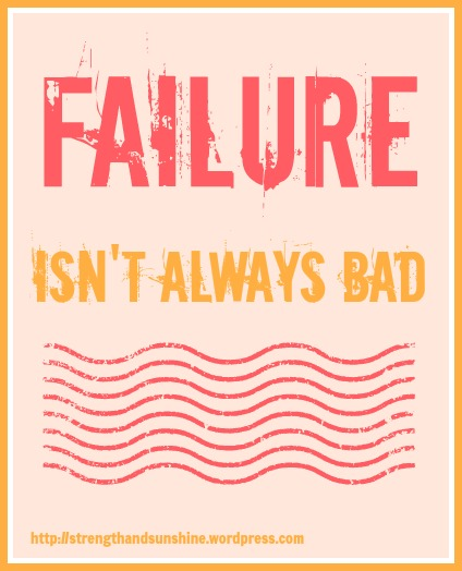 Failure Isn't Always Bad | Strength and Sunshine