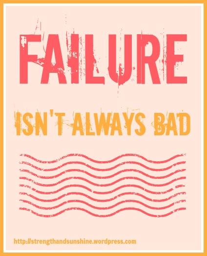Failure Isn't Always Bad | Strength and Sunshine