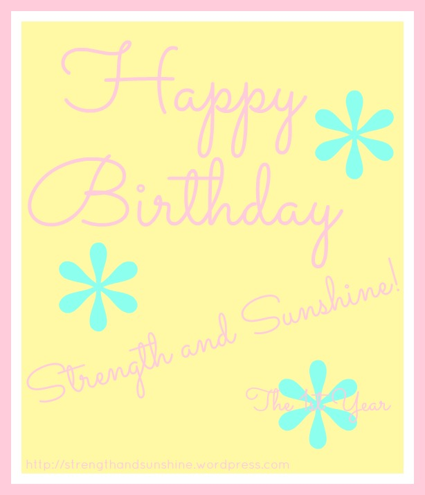 Happy Birthday Strength and Sunshine | Strength and Sunshine
