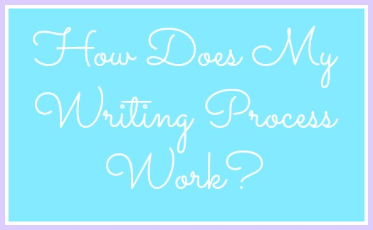 How Does My Writing Process Work | Strength and Sunshine