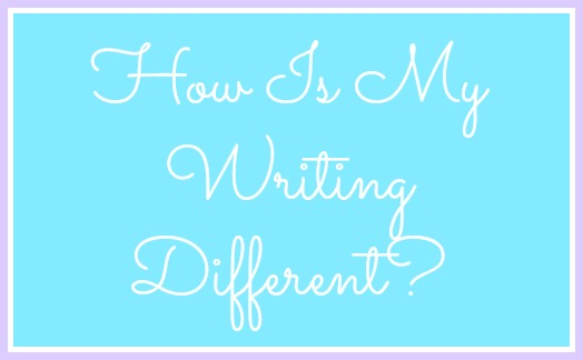 How Is My Writing Different | Strength and Sunshine