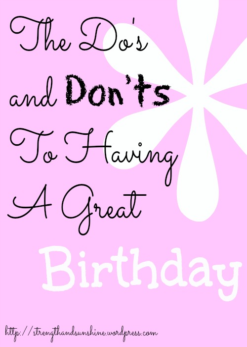 The Do's and Don'ts to Having a Great Birthday
